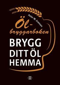 bokomslag Ölbryggarboken : brygg ditt eget öl hemma