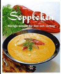 bokomslag Soppboken : härliga soppor för fest och vardag