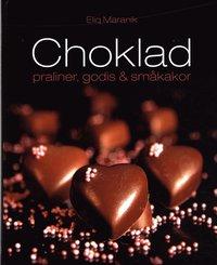 bokomslag Choklad : Praliner, godis & småkakor