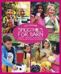 bokomslag Smoothies för barn - upptäck, utforska & lär dig allt om frukter & grönsaker