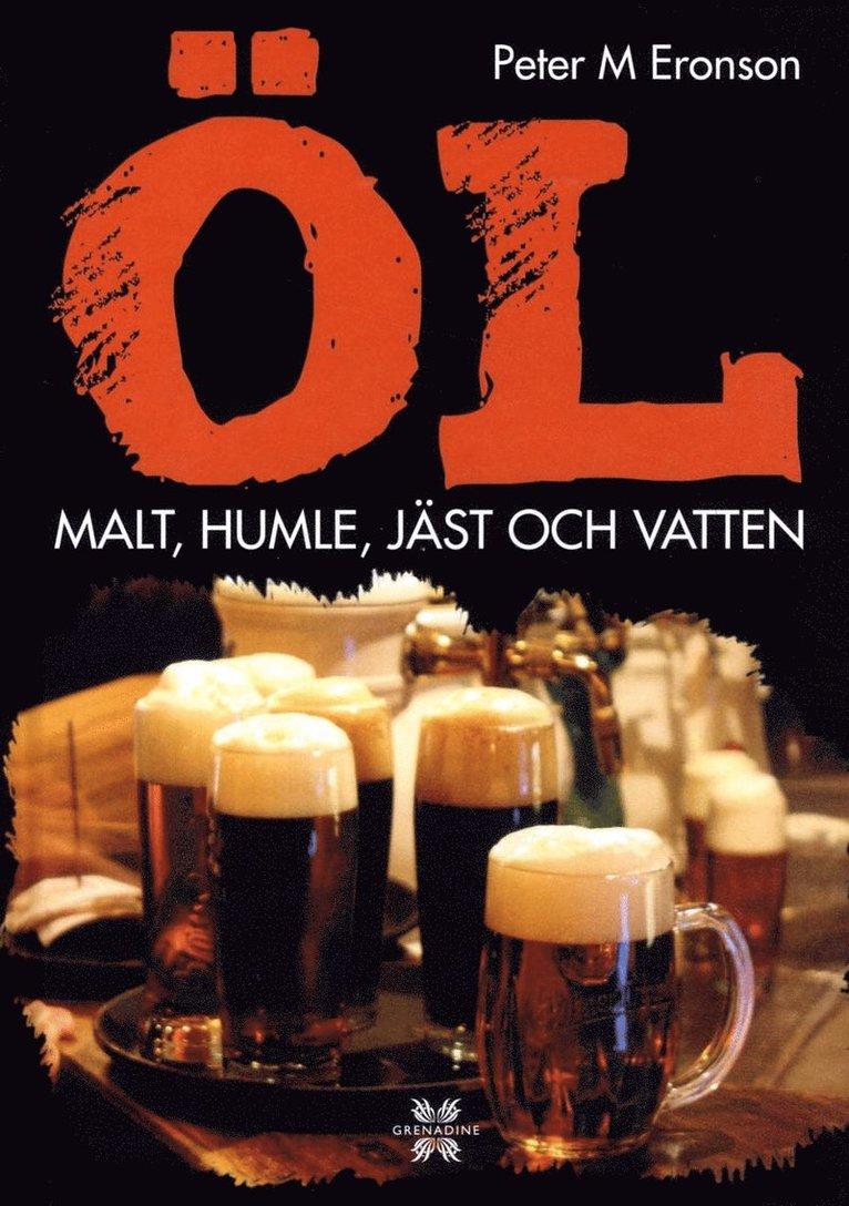 Öl : malt, humle, jäst och vatten 1