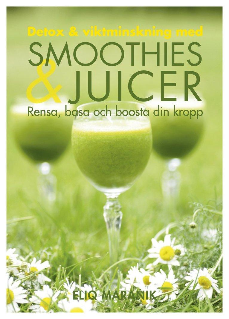 Detox & viktminskning med smoothies & juicer : rensa, basa och boosta din kropp 1