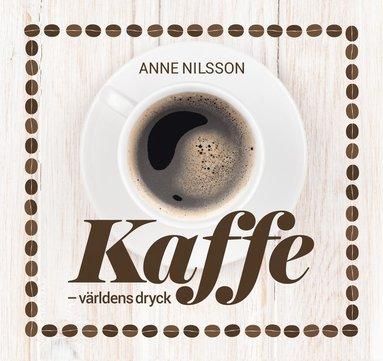 bokomslag Kaffe : världens dryck