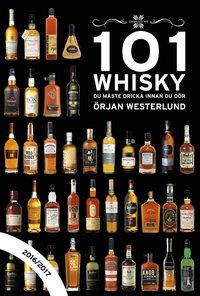 bokomslag 101 Whisky du måste dricka innan du dör : 2016/2017