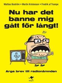 bokomslag Nu har det banne mig gått för långt! : arga brev till Radionämnden