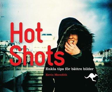 bokomslag Hot Shots : enkla tips för bättre bilder