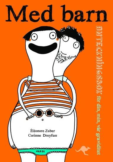 bokomslag Med barn : anteckningsbok för min, din, hennes, vår graviditet