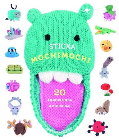 bokomslag Sticka mochimochi : 20 annorlunda amigurumi