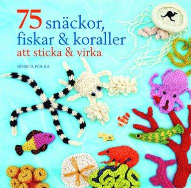 bokomslag 75 snäckor, fiskar & koraller att sticka & virka