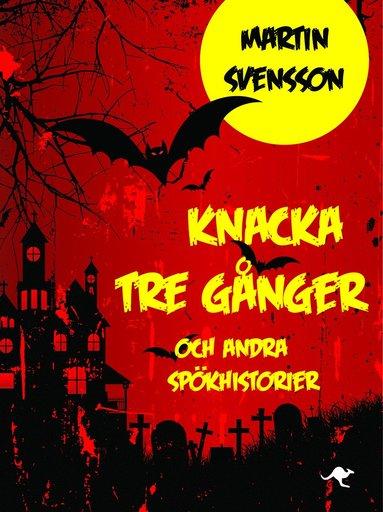 bokomslag Knacka tre gånger och andra spökhistorier