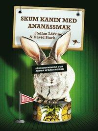 bokomslag Skum kanin med ananassmak : särskrivningar och andra språkgrodor