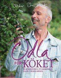 bokomslag Odla för köket : på köksbänken, på balkongen eller i trädgården