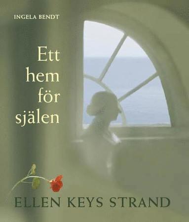 bokomslag Ett hem för själen - Ellen Keys Strand