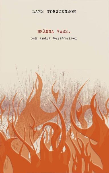 bokomslag Bränna vass och andra berättelser