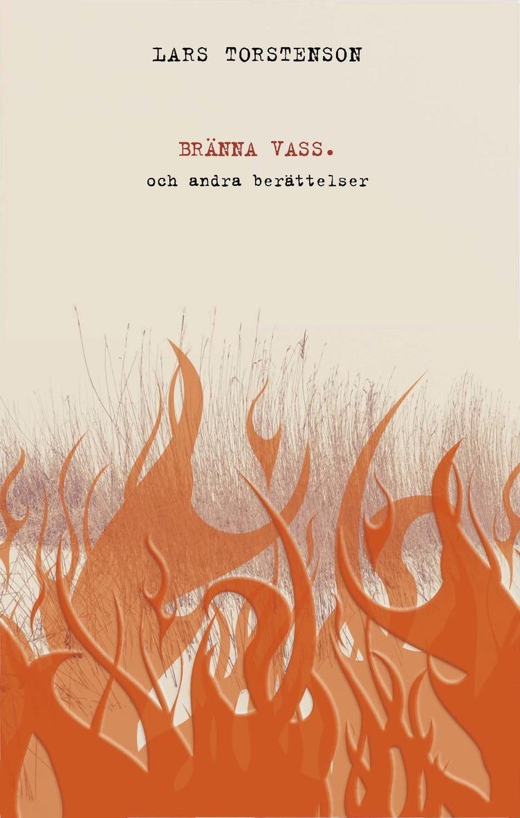 Bränna vass och andra berättelser 1