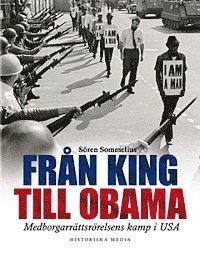 bokomslag Från King till Obama : medborgarrättsrörelsens kamp i USA