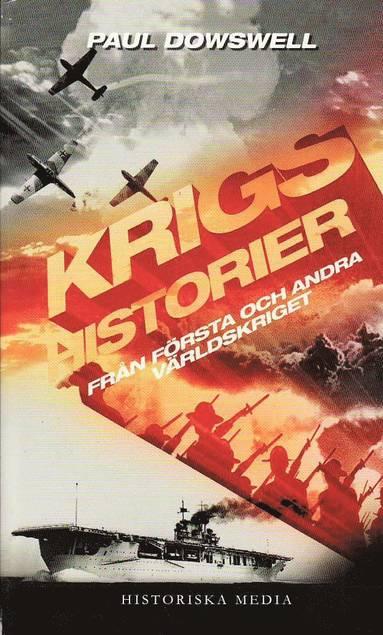 bokomslag Krigshistorier : från första och andra världskriget