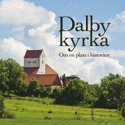 bokomslag Dalby kyrka : om en plats i historien