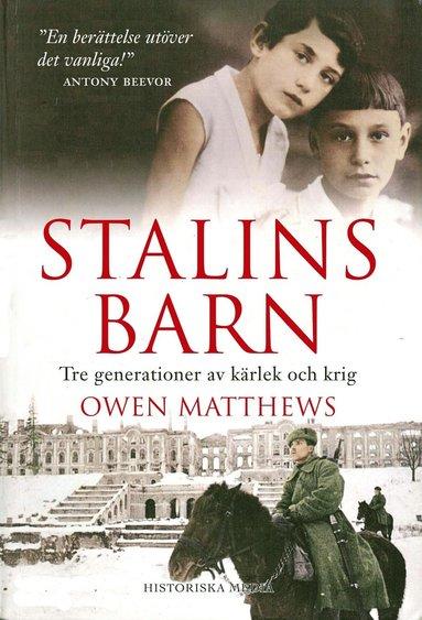 bokomslag Stalins barn : tre generationer av kärlek och krig
