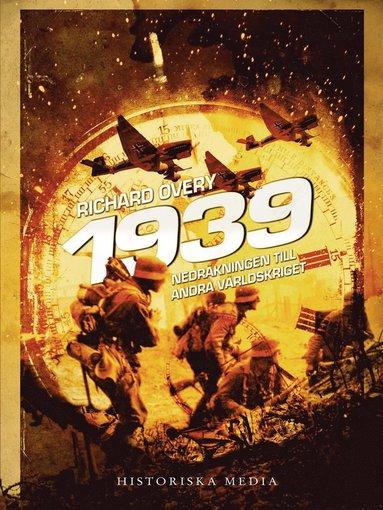 bokomslag 1939 : nedräkning till andra världskriget