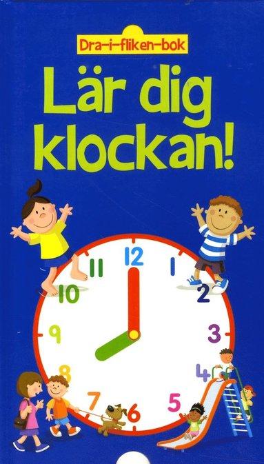 bokomslag Lär dig klockan : dra-i-fliken-bok