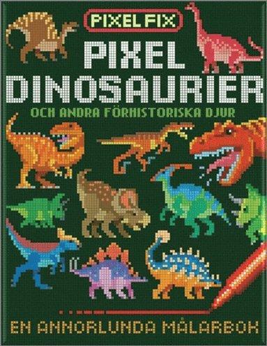 bokomslag Pixel-dinosaurier och andra förhistoriska djur