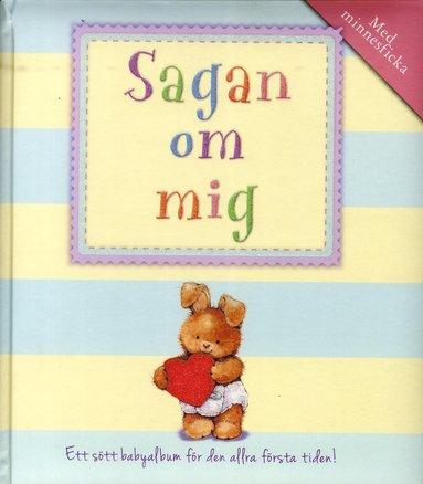 bokomslag Sagan om mig : ett sött babyalbum för den allra första tiden!