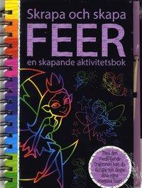 bokomslag Skrapa och skapa : feer en skapande aktivitetsbok