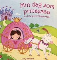 bokomslag Min dag som prinsessa : en titta genom fönstret-bok
