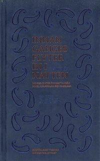 bokomslag Innan Ganges flyter in i natten : indiska dikter översatta från Hindi, Malayalam och engelska