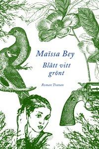 bokomslag Blått vitt grönt : en roman från Algeriet