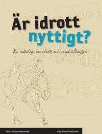 bokomslag Är idrott nyttigt? : en antologi om idrott och samhällsnytta