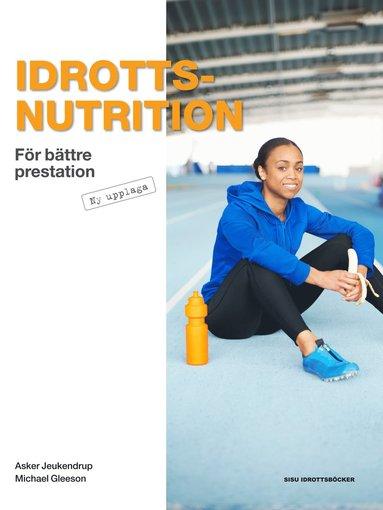 bokomslag Idrottsnutrition : för bättre prestation