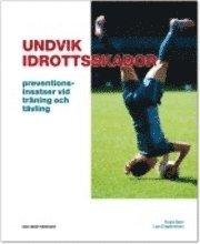 bokomslag Undvik idrottsskador : preventionsinsatser vid träning och tävling