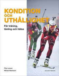 bokomslag Kondition och uthållighet : för träning, tävling och hälsa