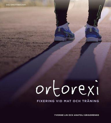 bokomslag Ortorexi : fixering vid mat och träning