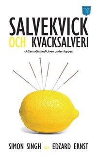 bokomslag Salvekvick och kvacksalveri : alternativmedicinen under luppen