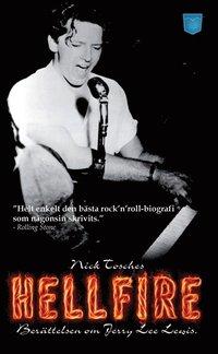 bokomslag Hellfire : berättelsen om Jerry Lee Lewis