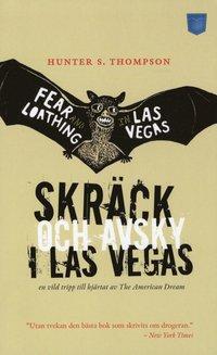bokomslag Skräck och avsky i Las Vegas : en vild tripp till hjärtat av The American Dream