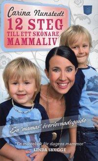 bokomslag 12 steg till ett skönare mammaliv