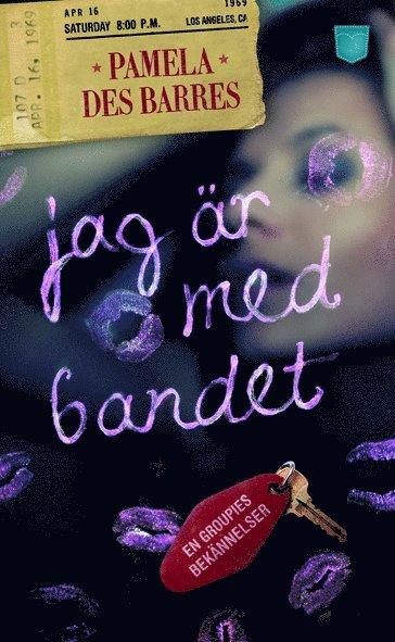 bokomslag Jag är med bandet : en groupies bekännelser