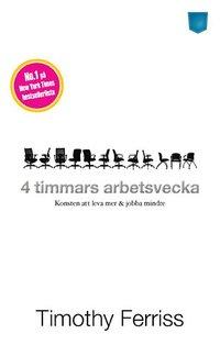 bokomslag 4 timmars arbetsvecka : konsten att leva mer & jobba mindre