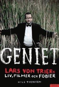 bokomslag Geniet : Lars von Triers liv, filmer och fobier