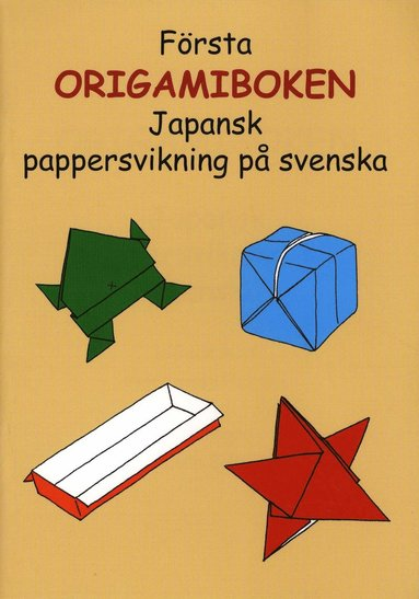bokomslag Första origamiboken : japansk pappersvikning på svenska