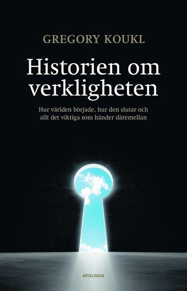 bokomslag Historien om verkligheten : hur världen började, hur den slutar och allt det viktiga som händer däremellan