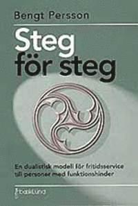 bokomslag Steg för steg : en dualistisk modell för fritidsservice till personer med funktionshinder