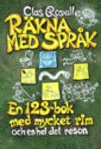 bokomslag UTGÅTT !!! Räkna med språk en 123-bok med mycket rim och en hel del reson