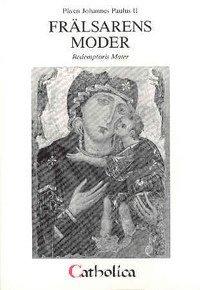 bokomslag Encyklikan Frälsarens moder : Redemptoris Mater