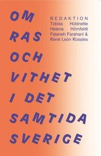 bokomslag Om ras och vithet i det samtida Sverige