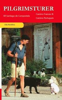 bokomslag Pilgrimsturer till Santiago de Compostela : Camino Frances & Camino Portugués